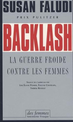 Backlash : La guerre froide contre les femmes