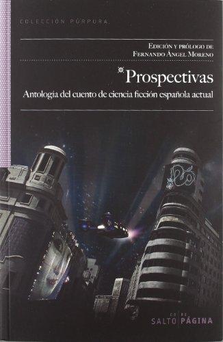 Prospectivas: Antología del cuento de ciencia ficción española actual (Púrpura)