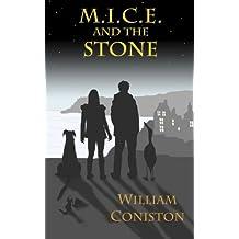 M.I.C.E. and the Stone