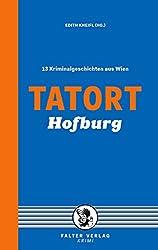 Tatort Hofburg: 13 Kriminalgeschichten aus Wien (Tatort Kurzkrimis 11)