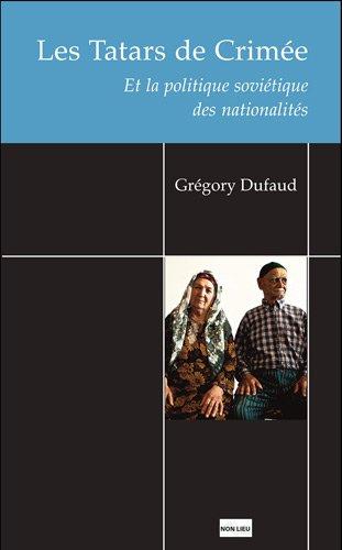 Les Tatars de Crimée et la politique soviétique des nationalités par Grégory Dufaud
