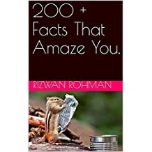 200 + Facts That Amaze You. (English Edition)