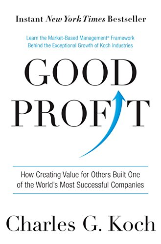 Good Profit: How Creating Value for Others Built One of the Worlds Most Successful Companies