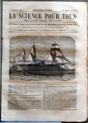 SCIENCE POUR TOUS (LA) [No 41] du 07/09/1865 - VISITE A UNE FREGATE CUIRASSEE PAR J. GIRARD COUP-D'+ÑIL SUR LA FLORE DE LA BASSE-COCHINCHINE PAR H. JOUAN CHIMIE PRATIQUE INDUSTRIELLE ET AGRICOLE - CHARBONS ARTIFICIELS PAR G. JOUANNE EXPOSITION DES INSECTES PAR L.-F. DE HOLE L'APPAREIL DISTILLATOIRE PAR F. HOEFER ACADEMIE DES SCIENCES - DES QUARANTAINES ET DE LEUR OBJET - LA LIQUEUR D'ABSINTHE - NOTE SUR LES QUALITES DU BOIS DE L'AILANTE FAITS SCIENTIFIQUES ET INDUSTRIELS - BOUEE par Collectif