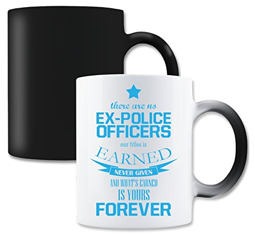 LukeTee There Are No Ex-Police Officers Our Titles is Earned Never Given and What's Earned is Yours Forever Magische Tee-Kaffeetasse