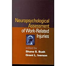 [(Neuropsychological Assessment of Work-Related Injuries )] [Author: Shane S. Bush] [Feb-2012]