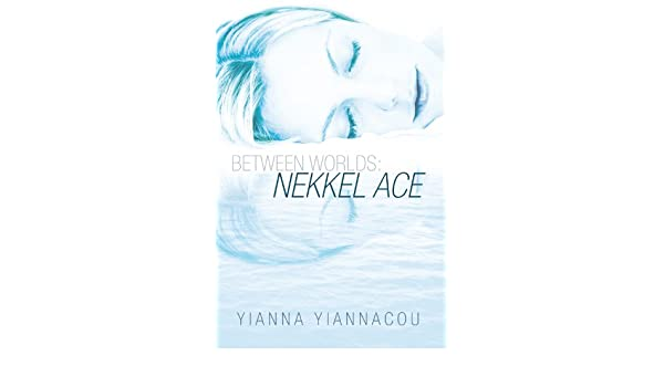 Between Worlds: Nekkel Ace (English Edition) eBook: Yianna Yiannacou ...