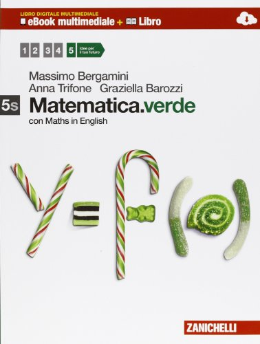 Matematica.verde. Con Maths in english. Vol. 5S. Con Epsilon.verde. Per le Scuole superiori. Con e-book. Con espansione online