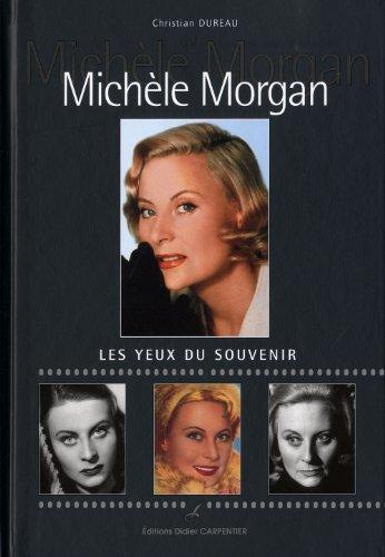 Michèle Morgan : Les yeux du souvenir
