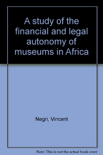 A study of the financial and legal autonomy of museums in Africa par Vincent Negri