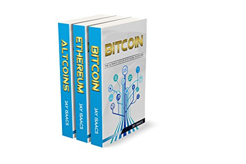 The Complete 3 book Guide To Cryptocurrency Coins: Bitcoin, Ethereum and Altcoins Step-by-Step Guide To Cryptocurrencies…