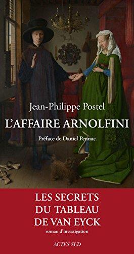 L'Affaire Arnolfini: Enquête sur un tableau de Van Eyck (ROMANS, NOUVELL)
