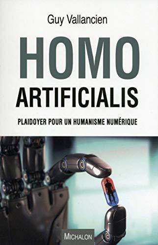 Homo Artificialis. Plaidoyer pour un humanisme numérique