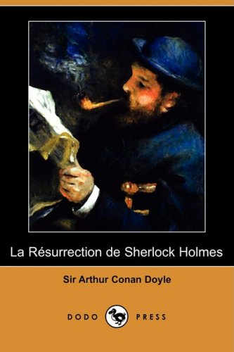 La Rsurrection de Sherlock Holmes (Dodo Press)