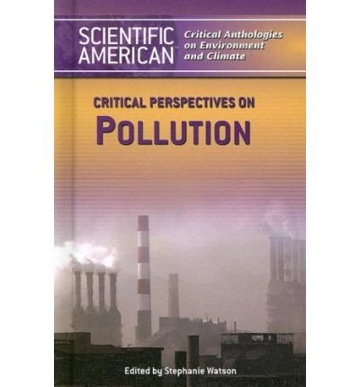 [( Critical Perspectives on Pollution )] [by: Stephanie Watson] [Aug-2006]