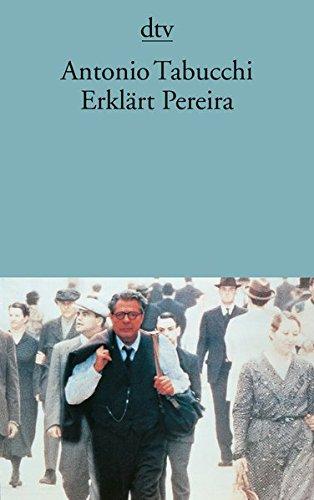 Buchseite und Rezensionen zu 'Erklärt Pereira: Eine Zeugenaussage Roman' von Antonio Tabucchi