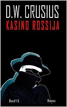 Kasino Rossija (1-5): als die Russen den Kommunismus abschafften (German Edition) by [Crusius, D.W.]