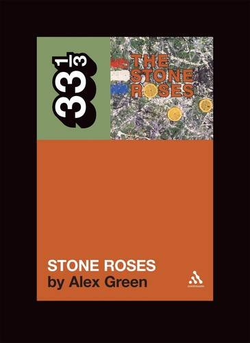 Stone Roses: The Stone Roses (33 1/3)