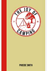 The Joy of Camping: For Those Who Love the Great Outdoors Hardcover