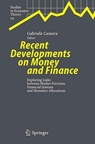 Recent Developments on Money and Finance. Exploring Links between Market Frictions, Financial Systems and Monetary Allocations [Hardcover] [Jan 01, 2005] GABRIELE CAMERA par SPRINGER