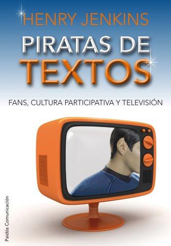 piratas-de-textos-fans-cultura-participativa-y-television-paidos-comunicacion