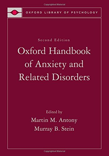 Oxford Handbook of Anxiety and Related Disorders (Oxford Library of Psychology)