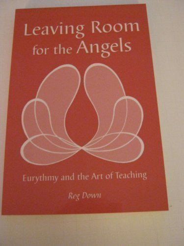 Leaving Room for the Angels: Eurythmy and the Art of Teaching por Reg Down