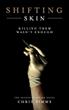 Shifting Skin: Killing them wasn't enough (DI Spicer Book 2) (English Edition)