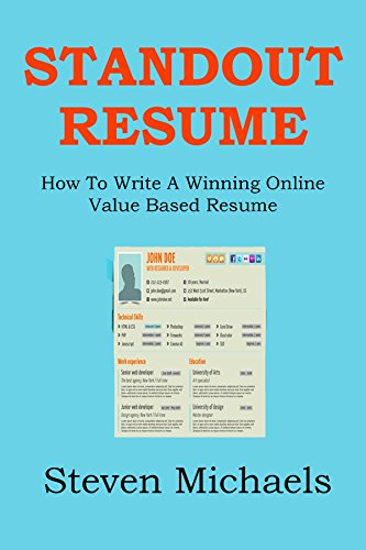 STANDOUT RESUME 2016: How To Write A Winning Online Value Based Resume