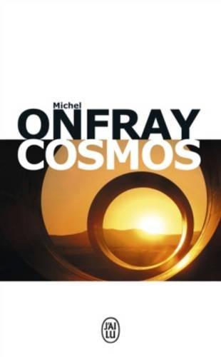Cosmos : Une ontologie matérialiste par Michel Onfray