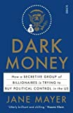 Dark Money: how a secretive group of billionaires is trying to buy political control in the US