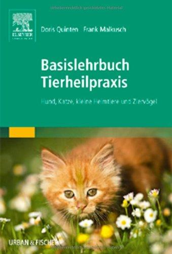 Basislehrbuch Tierheilpraxis: Hund, Katze, kleine Heimtiere und Ziervögel