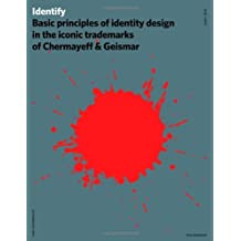 Identify: Problems of Identity Design and Chermayeff & Geismar's Timeless Approach to Solving Them by Ivan Chermayeff (25-Nov-2011) Hardcover
