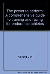 The power to perform: A comprehensive guide to training and racing for endurance athletes