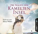 Die Frauen der Kamelien-Insel: Roman.