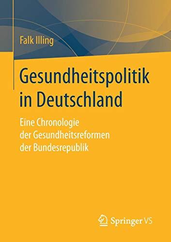 Gesundheitspolitik in Deutschland: Eine Chronologie der Gesundheitsreformen der Bundesrepublik