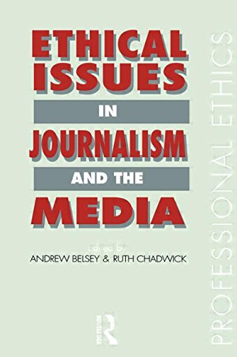 Ethical Issues in Journalism and the Media (Professional Ethics)