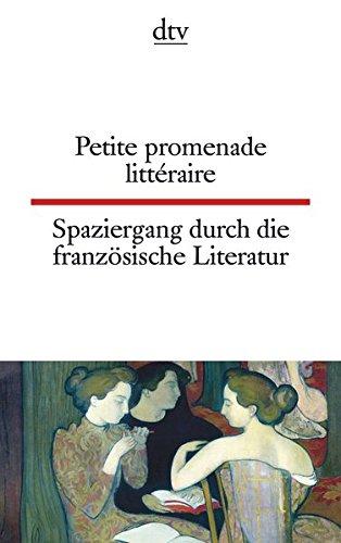 Petite promenade littéraire Spaziergang durch die französische Literatur (dtv zweisprachig)