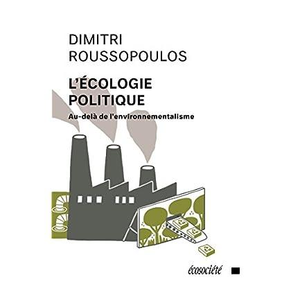 L'écologie politique: Au-delà de l'environnementalisme