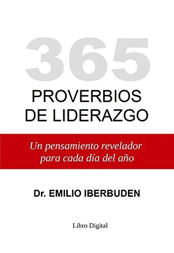 365 proverbios de liderazgo: un pensamiento revelador para cada día del año EPUB Descargar gratis!