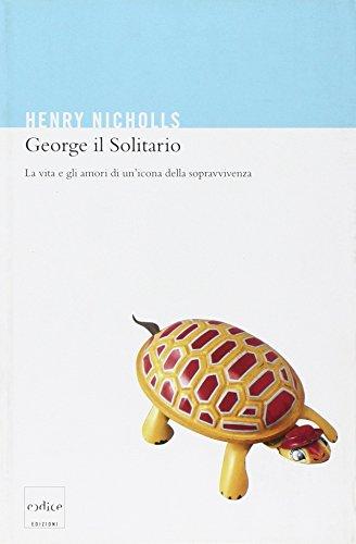 George il solitario. La vita e amori di un'icona della sopravvivenza por Henry Nicholls