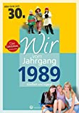 Wir vom Jahrgang 1989 - Kindheit und Jugend (Jahrgangsbände): 30. Geburtstag - Caroline E. Heil