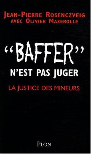 Baffer n'est pas juger : La justice des mineurs