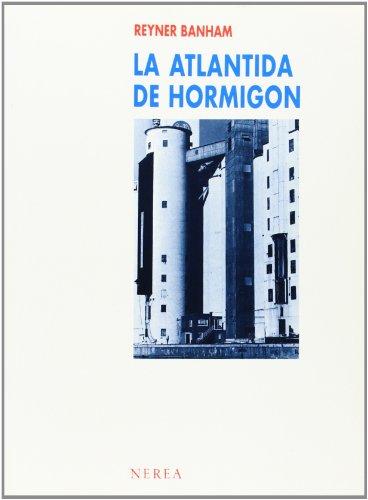 La Atlántida de hormigón (Arquitectura) por aavv