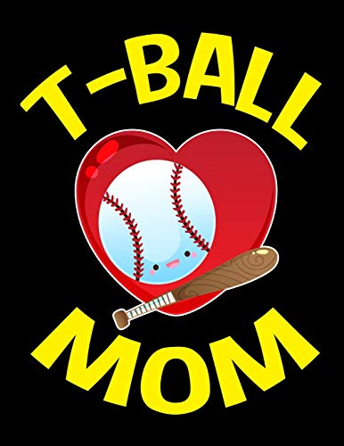 T-BALL MOM NOTEBOOK: Funny and Cute Blank Sided Notebook and Journal Gift for T-ball Fans