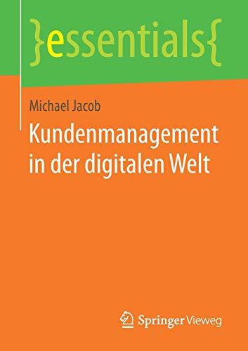 Kundenmanagement in der digitalen Welt (essentials)