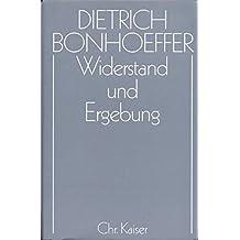 Dietrich Bonhoeffer Werke (DBW): Werke, 17 Bde. u. 2 Erg.-Bde., Bd.8, Widerstand und Ergebung