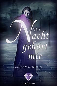 Die Nacht gehört mir von [Wood, Lilyan C.]