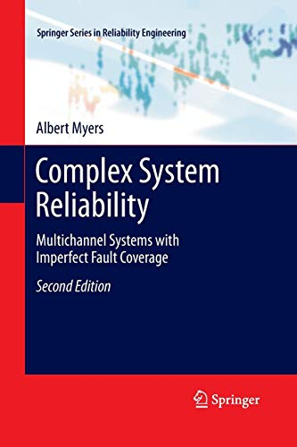 Complex System Reliability: Multichannel Systems with Imperfect Fault Coverage (Springer Series in Reliability Engineering)