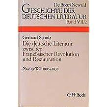 Geschichte der deutschen Literatur von den Anfängen bis zur Gegenwart, Bd.7/2, Die deutsche Literatur zwischen Französischer Revolution und Restauration